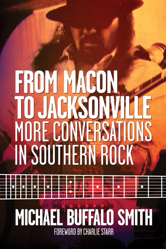 From Macon to Jacksonville: More Conversations in Southern Rock (Mercer University Press, 2018)