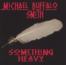Something Heavy (Dreaming Buffalo, 2005)